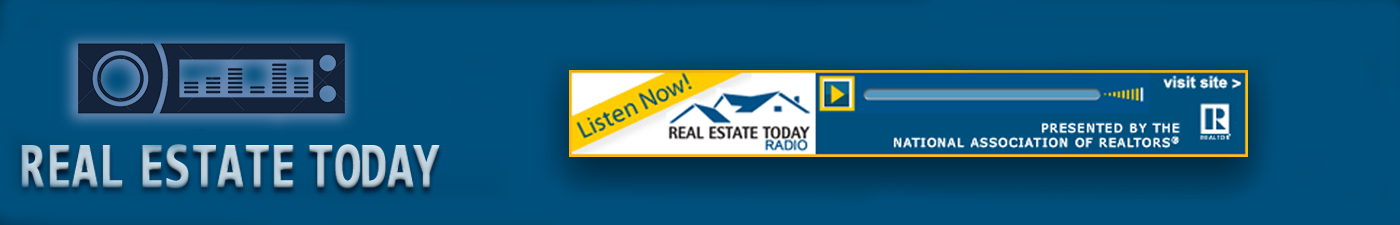 NAR's Reall Estate Today Radio - Click to Listen!